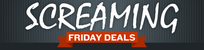 Screaming Friday Open Box Deals!