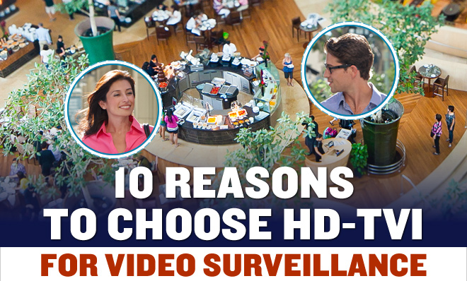 10 Reasons to Choose HD-TVI for Video Surveillance