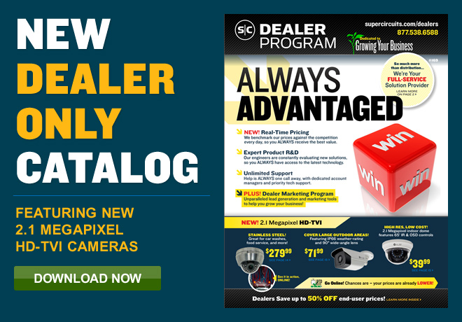 NEW Dealer Only Catalog - Featuring New 2.1 Megapixel HD-TVI Cameras