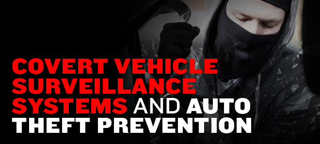Covert Vehicle Surveillance Systems and Auto Theft Prevention