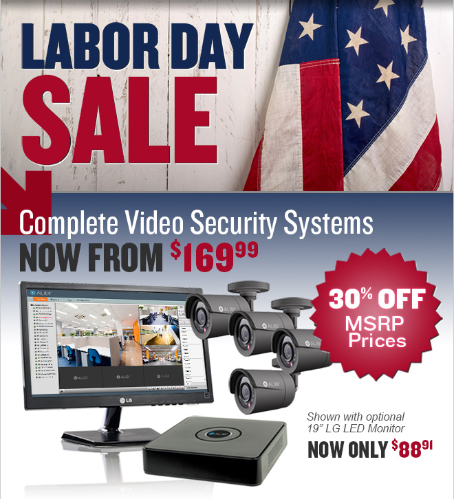 Labor Day Sale! High-Definition Video Security Systems Now From $169.99! 30% off MSRP Prices