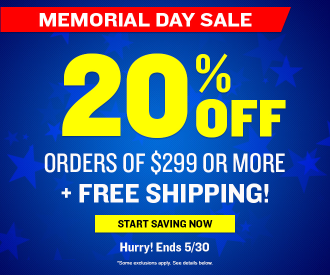 Memorial Day Sale - 20% Off Orders of $299 or More + FREE Shipping!  Hurry! Ends 5/27/16