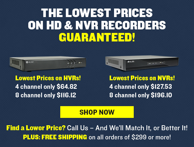 The Lowest Prices on HD and NVR Recorders Guaranteed!