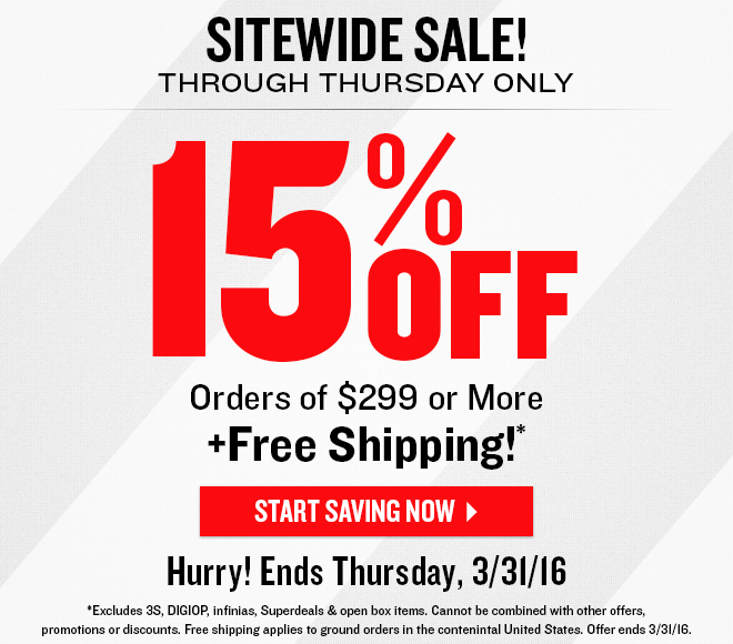 Sitewide Sale! Through Thursday 3/31/16 Only | 15% OFF Orders of $299 or More + Free Shipping!