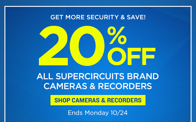 20% Off All Supercircuits Brand Cameras and Recorders