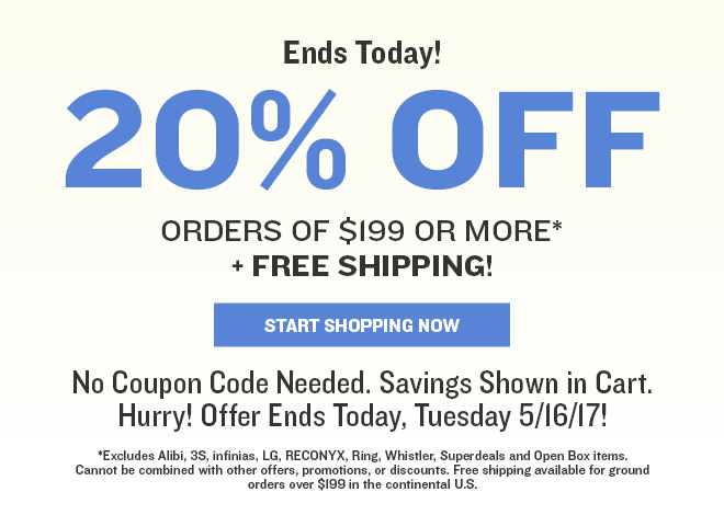 For a Limited Time, Take 20% Off Orders of $199 or More PLUS Free Shipping