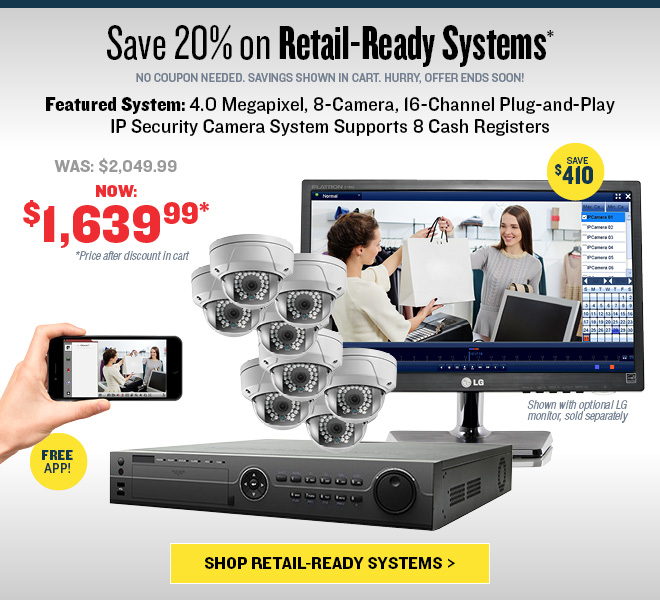 Featured system: Save 20% on POS-Ready, 4.0 Megapixel 8-Camera 16-Channel Plug-and-Play IP Security Camera System