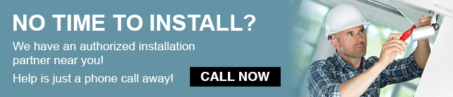 No Time to Install? Call Now!