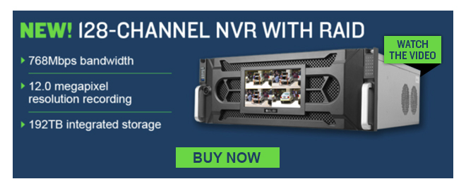 New! 128-Channel NVR with RAID. Buy Now.